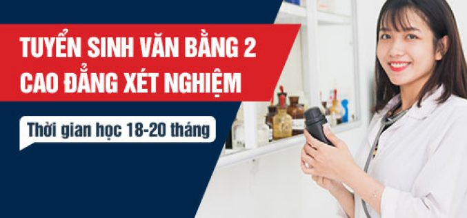 Điều kiện tuyển sinh Văn bằng 2 Cao đẳng Xét nghiệm Sài Gòn năm 2018